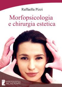 La Morfospicologia per comprendere il bisogno inconscio dietro ogni richiesta di intervento chirurgico